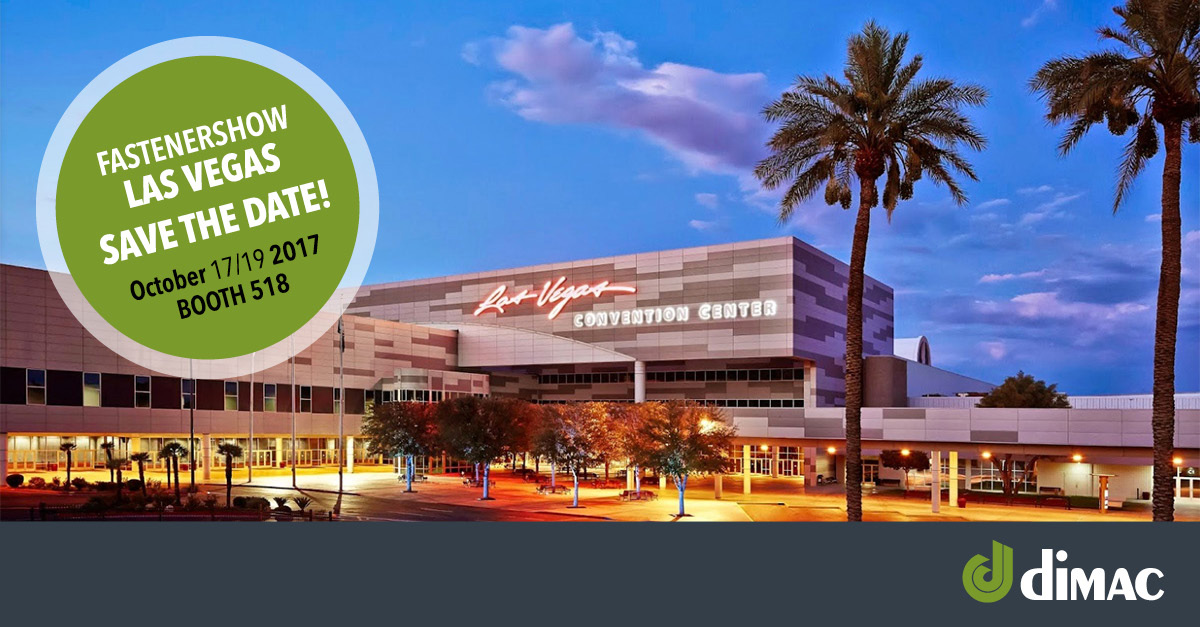 Save the date fastener fair Las Vegas Dimac 100% inpection.